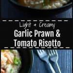 Garlic Prawn and Tomato Risotto, light, creamy and healthy.