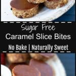 Raw naturally sweetened sugar free caramel slice bites - perfect for an after dinner treat.