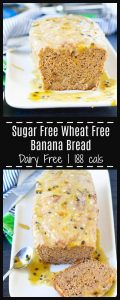 Healthy sugar free wheat free banana bread, easy to make, dairy free and 188 calories per thick slice.