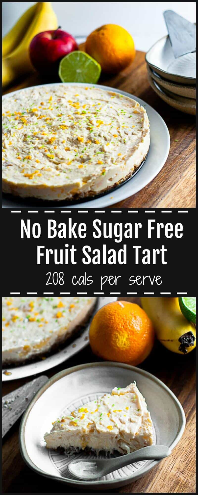 Sugar Free, No Bake Fruit Salad Tart - perfect for a healthy dinner party dessert.