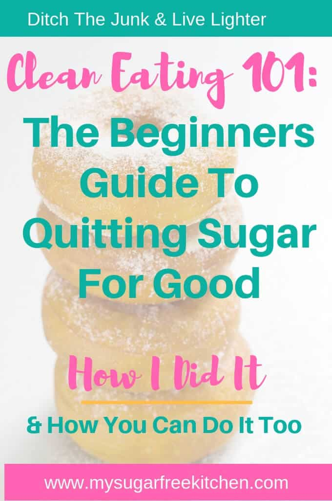 clean eating 101 - beginners guide to quitting sugar