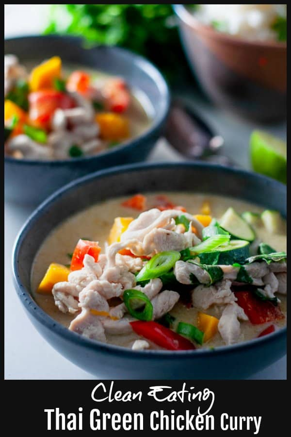 Clean Eating Green Thai Curry with Chicken | Light, rich, and creamy with authentic Thai flavours.  High Protein and Low Calorie Dinner under 400 calories. #cleaneating #thaicurry #greencurrchicken #chickencurry #homemadethai #dinnerunder400calories mysugarfreekitchen.com