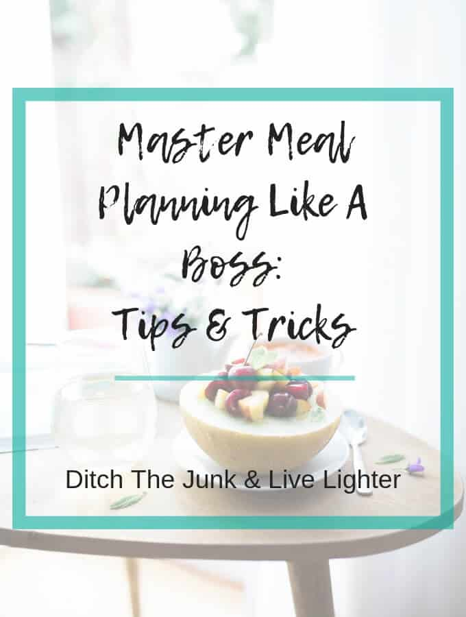 How To Master Meal Planning Like A Boss