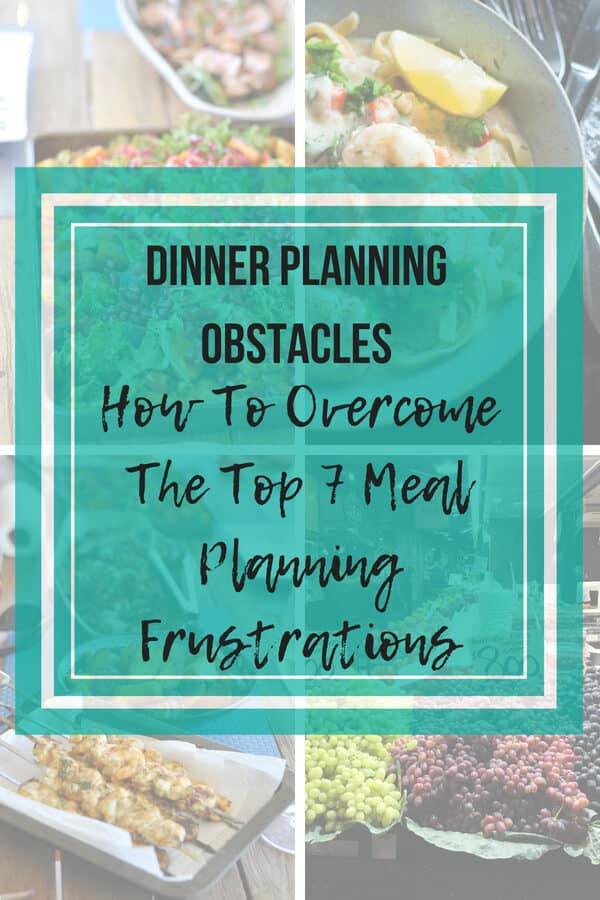 Practical Solutions To Your Biggest Meal Planning Frustrations.  The 7 biggest challenges and frustrations and how you can overcome them to keep my sanity and get dinner on the table.  #mealplanning #mealprepping #cleaneating #mealplanningtips www.mysugarfreekitchen.com