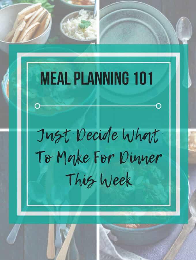 Meal Planning 101 – Just Decide