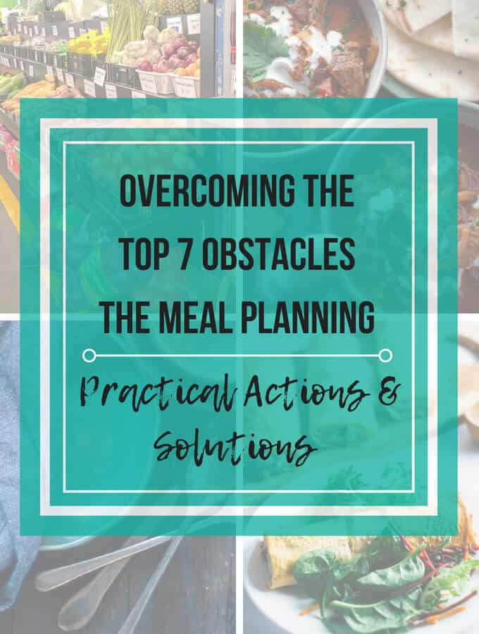 How To Overcome The Top 7 Obstacles To Meal Planning