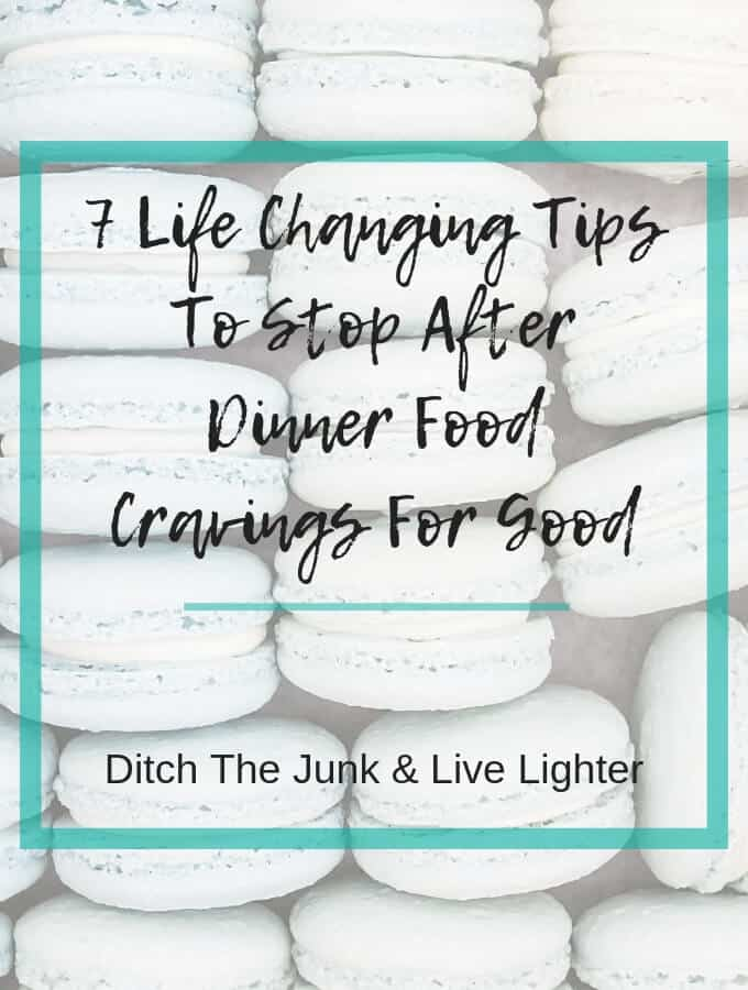 7 Life Changing Tips To Stop Sweet Cravings After Dinner