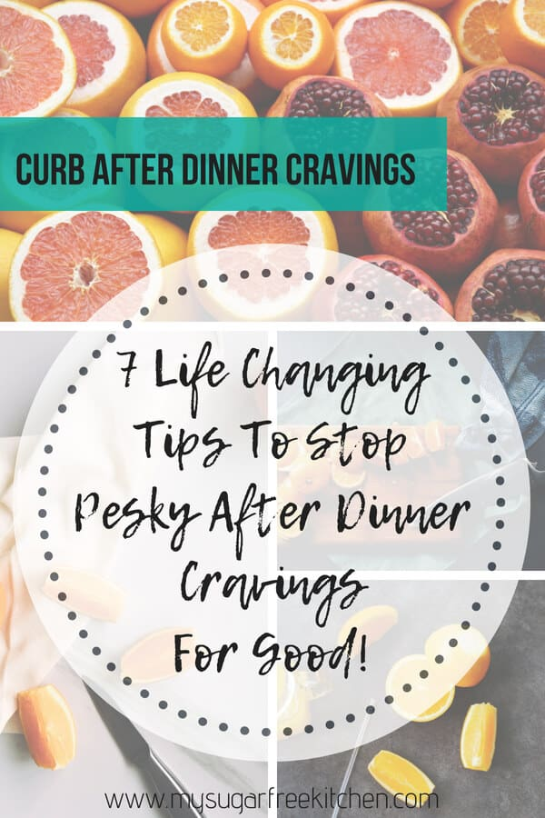 Sweet cravings are those annoying pesky urges for a sweet fix that just won't go away. Sweet cravings after dinner are difficult to control, even harder to ignore and down right dangerous if you let them take over your life. #mysugarfreekitchen #managecravings #sweetcravings #cravings #stopcravings #food cravings #curbcravings #controlcravings