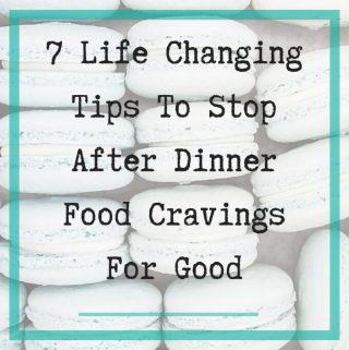after dinner food cravings