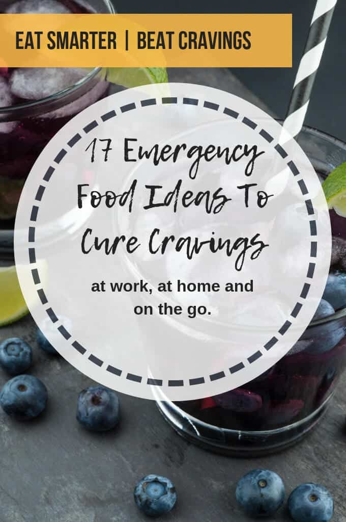 17 Emergency Food Ideas to cure Cravings
