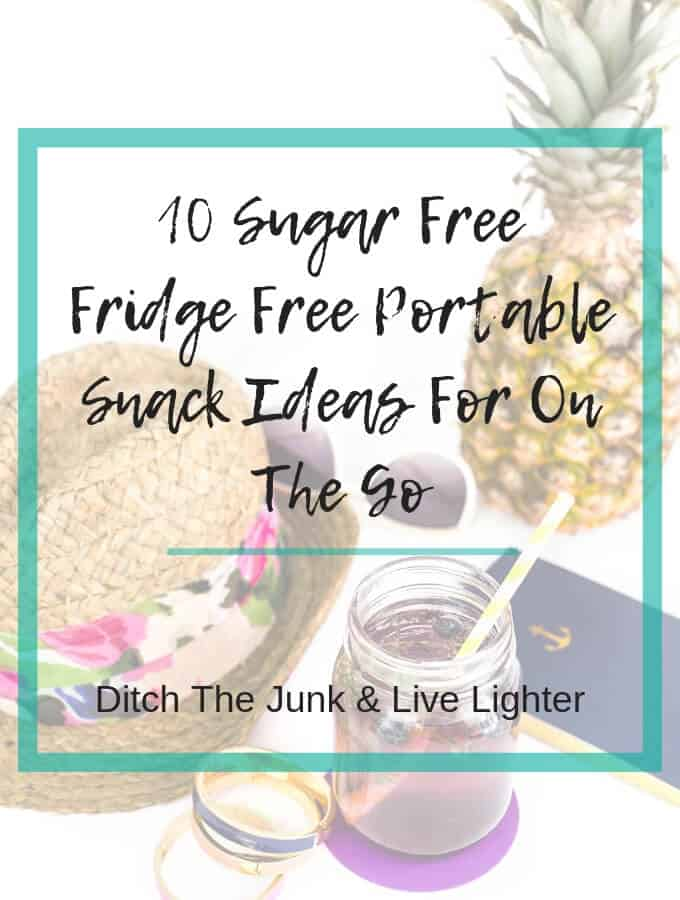 10 Sugar Free Fridge Free Portable Snack Ideas For Work