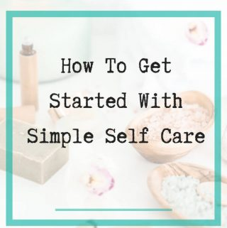 Get started with self care