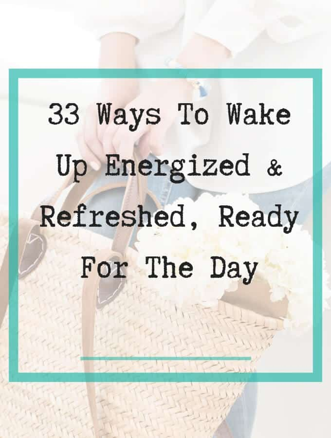 33 ways to wake up energized and refreshed
