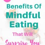Benefits of mindful eating - 3