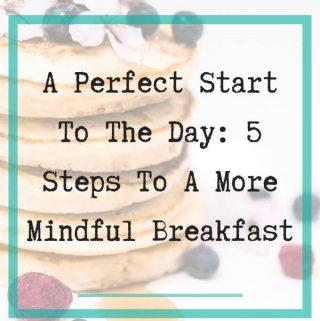 Mindful Breakfast - 1