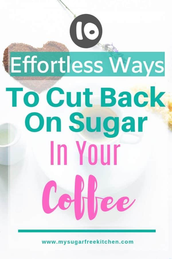 cut back sugar in coffee - Pinterest