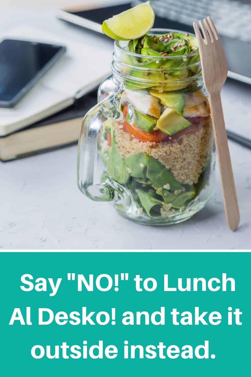 Say no to lunch at your desk