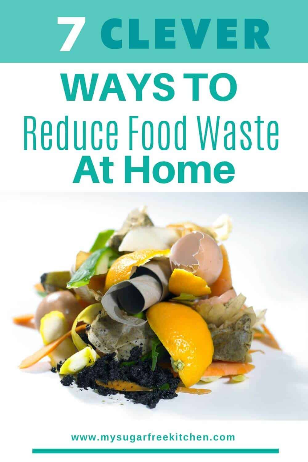 How to reduce food waste at home